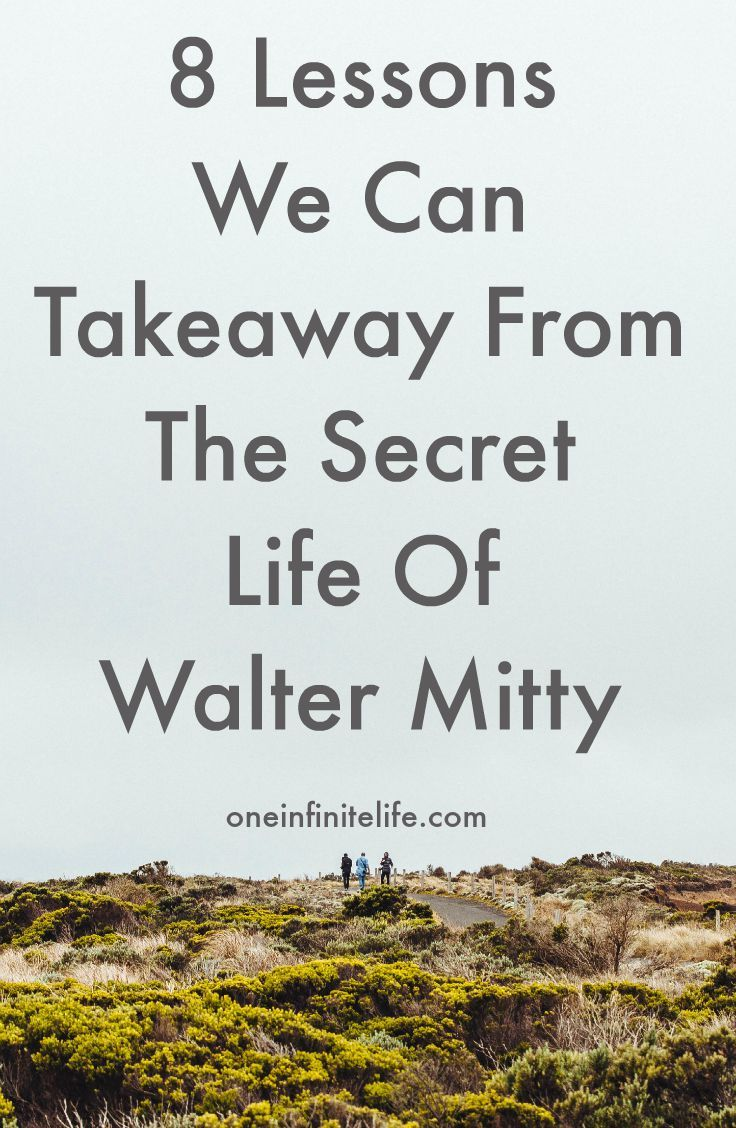 The Secret Life of Walter Mitty is an incredible movie about making the most out of life. It reminds us of what life really is about: Living. Possibilities. Connection. Adventure. Courage. This movie can teach us a lot about life http://oneinfinitelife.com/lessons-we-can-takeaway-from-the-secret-life-of-walter-mitty