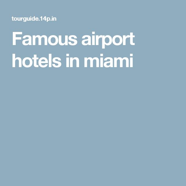 Famous airport hotels in miami