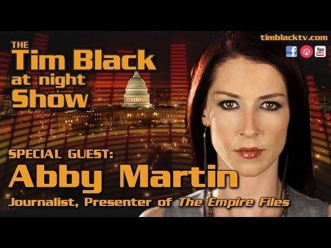 28 Mar '17:  Humanitarians Needed! With Guest Advocacy Journalist Abby Martin - YouTube - TBTV - 55:35