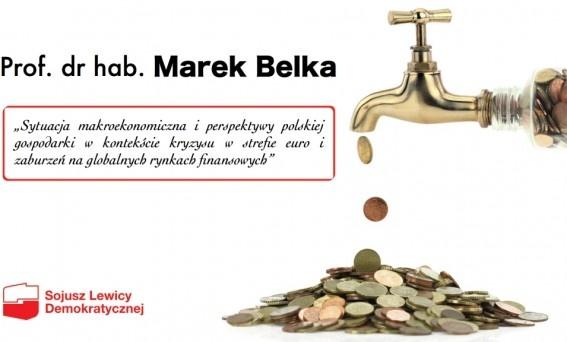 Marek Belka kolejnym prelegentem na spotkaniu dotyczącym gospodarki.    http://sld.org.pl/aktualnosci/1950-marek_belka_kolejnym_prelegentem_na_spotkaniu_dotyczacym_gospodarki_.html