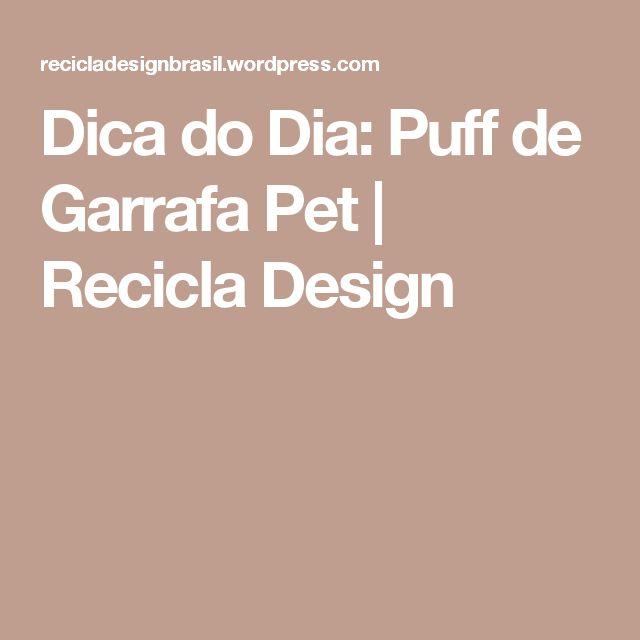 Dica do Dia: Puff de Garrafa Pet   Recicla Design