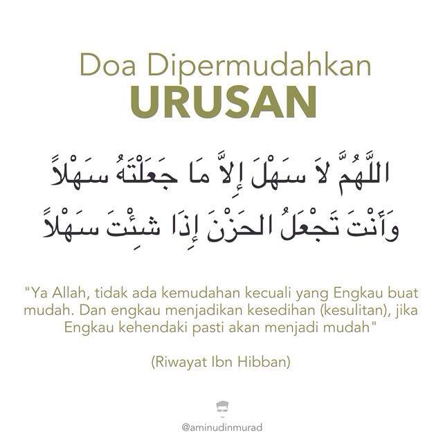 """Doa Dipermudahkan Urusan اللَّهُمَّ لاَ سَهْلَ إِلاَّ مَا جَعَلْتَهُ سَهْلاً وَأَنْتَ تَجْعَلُ الحَزْنَ إِذَا شِئْتَ سَهْلاً """"Ya Allah, tidak ada kemudahan kecuali yang Engkau buat mudah. Dan engkau menjadikan kesedihan (kesulitan), jika Engkau kehendaki pasti akan menjadi mudah"""" (Riwayat Ibn Hibban) #doa #dua #pray"""