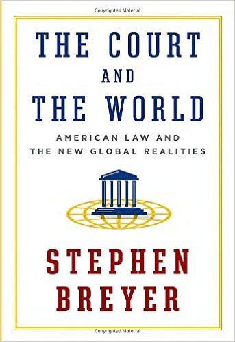 Book Review: The Court and the World: American Law and the New Global Realities by Stephen Breyer   Review: This is a fairly technical book. But it is a fascinating look from inside the judicial system at how globalization and the modern reality of international commerce, travel and relationships have forced the justice system to interact with international law.