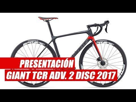 PRESENTACIONES BICICLETAS   Giant TCR Advanced 2 Disc 2017 - Vídeos de ciclismo
