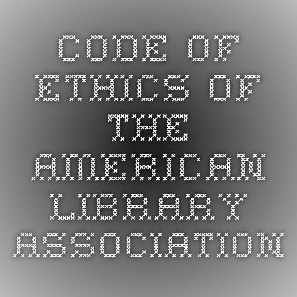 Code of Ethics of the American Library Association