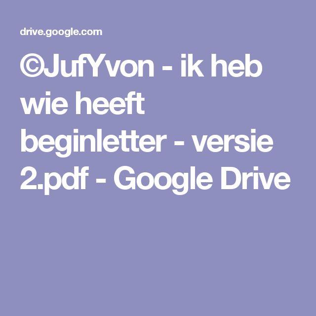 ©JufYvon - ik heb wie heeft beginletter - versie 2.pdf - Google Drive