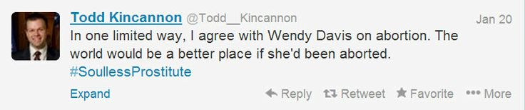 "Disgusting, Todd Kincannon, former head of the South Carolina GOP, feels incredibly threatened by Wendy Davis for some reason–and he's not afraid to show it! So far, Todd has embarked on an almost full-day Twitter meltdown regarding a claim that Davis abandoned her children to go to ""coke parties"" at Harvard. Oh, and she's a whore. Happily, his Twitter profile has been suspended. See more at: http://aattp.org/vile-teapublican-todd-kincannon-has-wendy-davis-meltdown-on-twitter/#sthash.eIk0ljj"