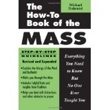 The How-To Book of the Mass: Everything You Need to Know but No One Ever Taught You (Paperback)By Michael A. Dubruiel