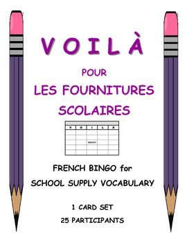 VOILÀ is what I call Bingo in my French class.  25 VOILÀ cards for LES FOURNITURES SCOLAIRES.