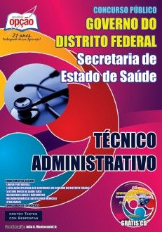 Apostila Concurso Secretaria de Estado de Saúde do Distrito Federal - SES/DF - 2014: - Cargo: Técnico Administrativo