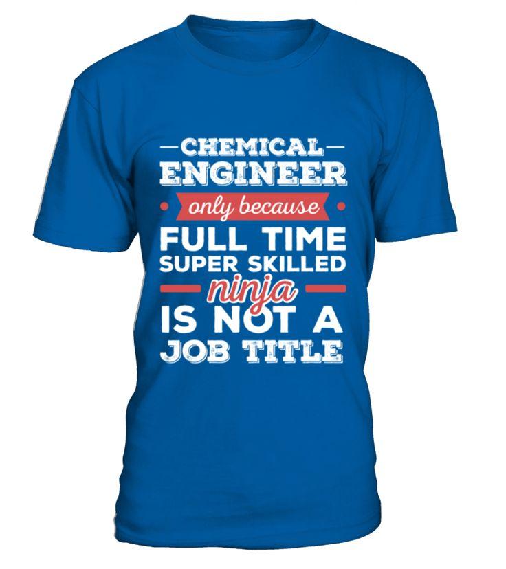 Chemical Engineer Chemical Engineer Only Because TShirt  Chemical#tshirt#tee#gift#holiday#art#design#designer#tshirtformen#tshirtforwomen#besttshirt#funnytshirt#age#name#october#november#december#happy#grandparent#blackFriday#family#thanksgiving#birthday#image#photo#ideas#sweetshirt#bestfriend#nurse#winter#america#american#lovely#unisex#sexy#veteran#cooldesign#mug#mugs#awesome#holiday#season#cuteshirt