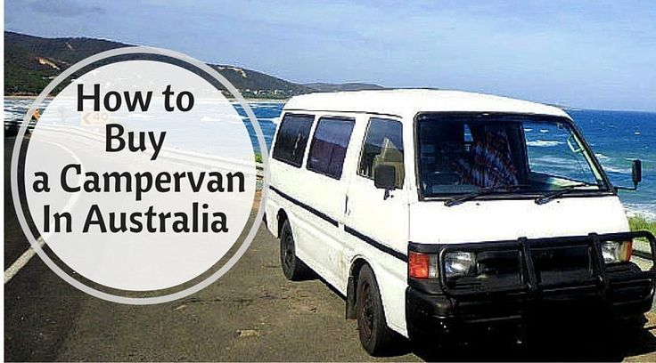 Thinking of Buying a Campervan or Car in Australia? Here's everything you need to know. One if the best ways to have the ultimate