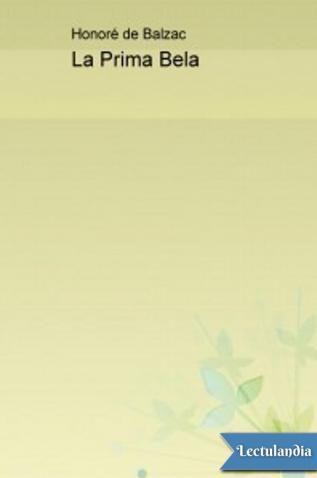 «La prima Bela» («La Cousine Bette»), junto con «El primo Pons» son las dos novelas que conforman «Los parientes pobres», de «La Comedia Humana» del escritor francés Honoré de Balzac publicada en 1846. Ambientada en el París de mediados del...