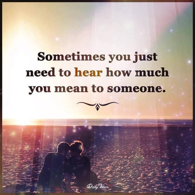 You Mean So Much To Me Your Smile Quotes Make You Smile Quotes Cute Quotes