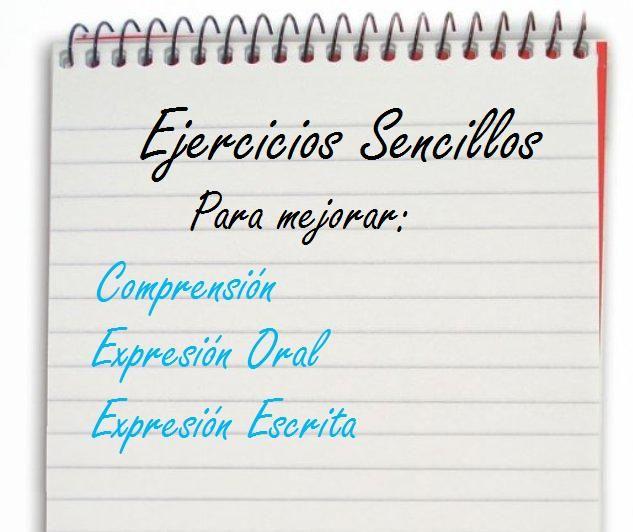 Trabajar la comprensión y la expresión tanto oral como escrita. (tutoría)