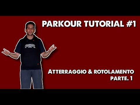 ▶ TUTORIAL PARKOUR #1 - Atterraggio & Rotolamento (Parte 1 di 2) - YouTube