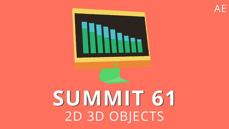 Summit 61 - 2D 3D Objects - After Effects