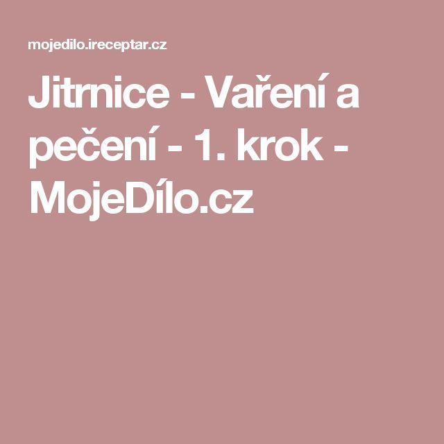 Jitrnice - Vaření a pečení - 1. krok - MojeDílo.cz
