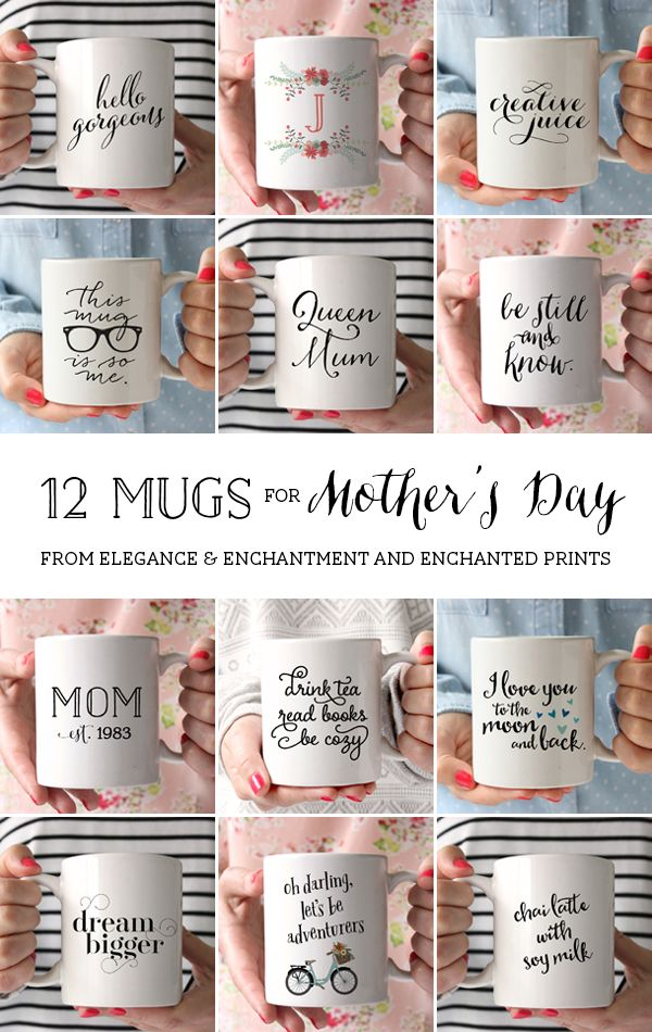 12 Mugs for Mother's Day // Custom and unique gift idea for your Mom, Wife, Daughter, Aunt, Godmother or Bestie // Designs from Enchanted Prints
