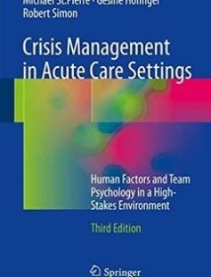 Crisis Management in Acute Care Settings: Human Factors and Team Psychology in a High-Stakes Environment free download by Michael St.Pierre Gesine Hofinger Robert Simon (auth.) ISBN: 9783319414256 with BooksBob. Fast and free eBooks download.  The post Crisis Management in Acute Care Settings: Human Factors and Team Psychology in a High-Stakes Environment Free Download appeared first on Booksbob.com.
