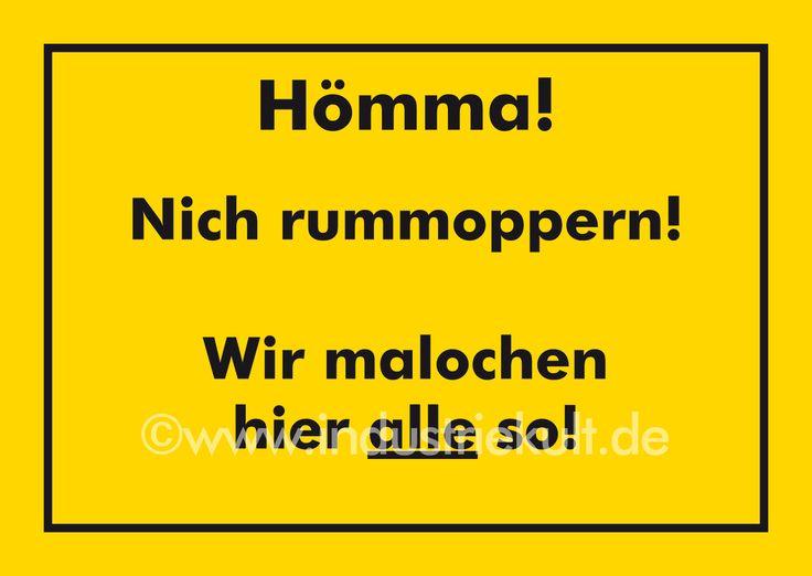Hömma! Nich rummoppern! Ruhrpott Schild Spruch gelb
