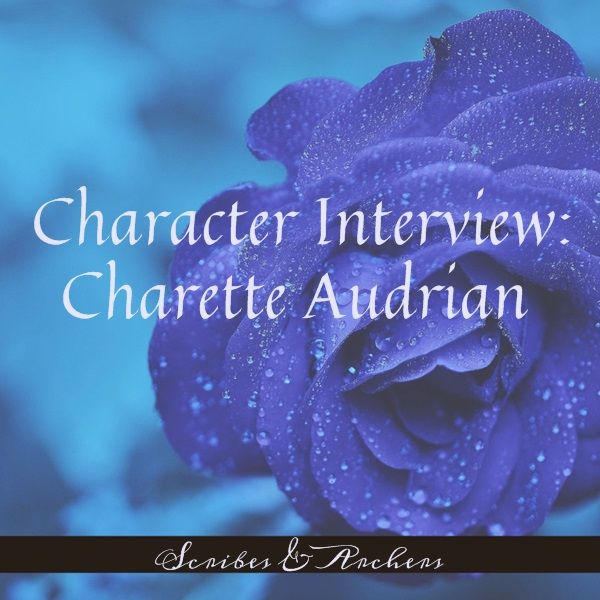 Character Interview: Charette Audrian – Scribes & Archers