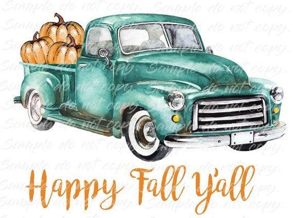 Happy Fall Yall Vintage Blue Truck Heat Press Transfer Diy Iron On Transfer Happy Fall Vintage Truck Happy Fall Y All
