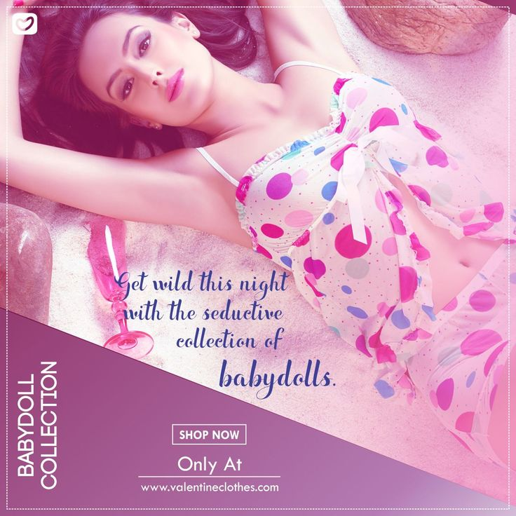 Valentine brings you Babydolls that makes your nights all the more glamorous. Shop our amazing range of Babydolls only at www.valentineclothes.com/Women/BabyDoll  #babydoll #glamour #wild #seductive #womensfashion #fashion #bloggers #fashionista #love #valentine #valentineclothes #madewithlove #enjoyshopping