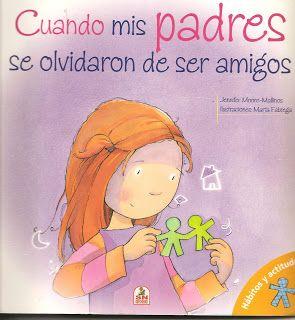 libro infantil, cuento separación padres: Cuando mis padres se olvidaron de ser amigos