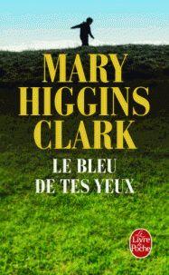 Mary Higgins Clark - Le bleu de tes yeux. - Feuilleter l'extrait