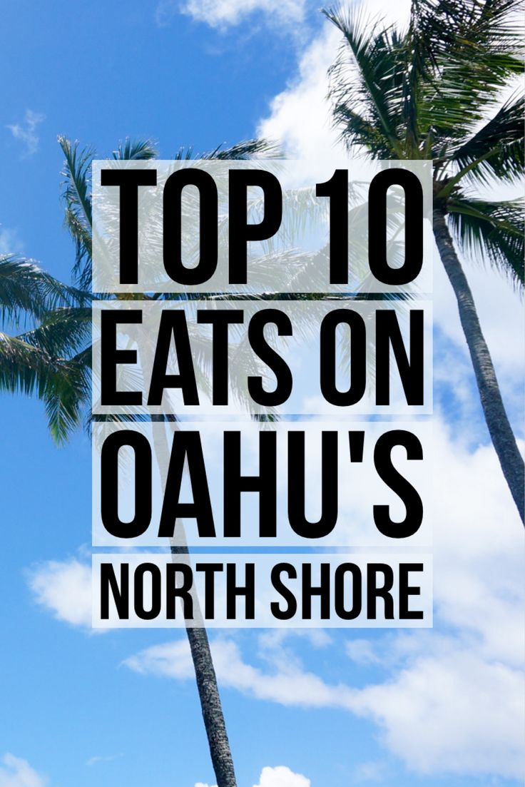 List of the Top Restaurants on the North Shore of Oahu. The yummiest food to eat…