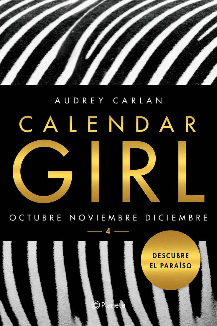 Calendar Girl 4, de Audrey Carlan. Después de un año lleno de pasión, lujo yglamour, el viaje de Mia llega a su fi n.DOCE MESES. MUCHAS VIDAS POR DESCUBRI...