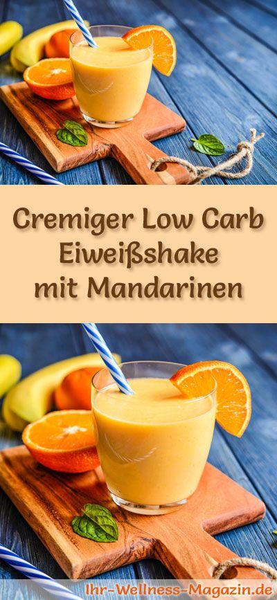 Mandarinen-Eiweißshake selber machen - ein gesundes Low-Carb-Diät-Rezept für Frühstücks-Smoothies und Proteinshakes zum Abnehmen - ohne Zusatz von Zucker, kalorienarm, gesund ...