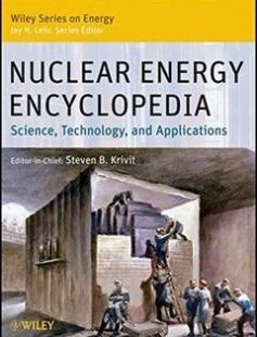 Nuclear Energy Encyclopedia: Science Technology and Applications 1st Edition free download by Steven B. Krivit Thomas B. Kingery Jay H. Lehr ISBN: 9780470894392 with BooksBob. Fast and free eBooks download.  The post Nuclear Energy Encyclopedia: Science Technology and Applications 1st Edition Free Download appeared first on Booksbob.com.