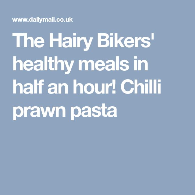 The Hairy Bikers' healthy meals in half an hour! Chilli prawn pasta