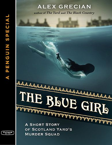 The Blue Girl by Alex Grecian. Novella. Book 3.5