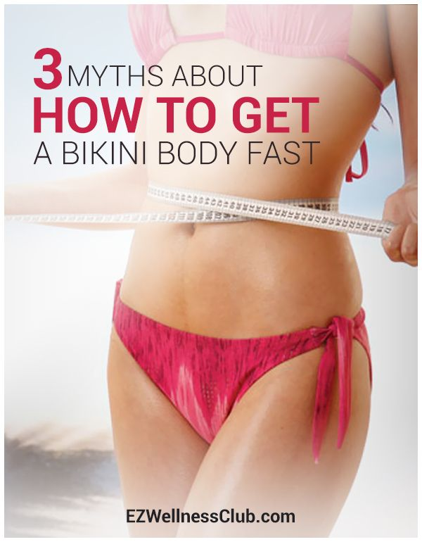 To get ready for beach season, you're seeking tips on how to get a bikini body fast. But don't miss these four bikini body myths you should AVOID!