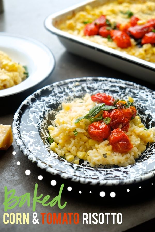 ... make risotto? Use your oven instead! This Baked Tomato & Corn Risotto