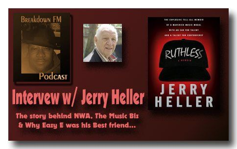 Eazy E's business partner and former NWA manager Jerry Heller who just released a book of his memoirs called 'Ruthless'. BreakdownFM-Jerry-Hell