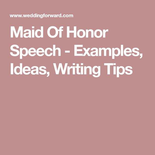 help writing maid of honor speech Maid of honor speeches are very difficult to pen you need to think carefully and make them interesting with responsibility you can write an emotional or funny speech a funny speech will lighten up the atmosphere, one that is already charged up with an array of.