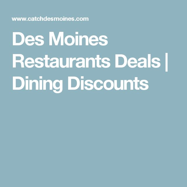 Des Moines Restaurants Deals | Dining Discounts