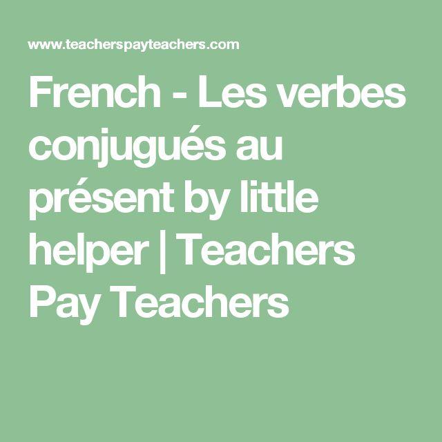 French - Les verbes conjugués au présent by little helper   Teachers Pay Teachers