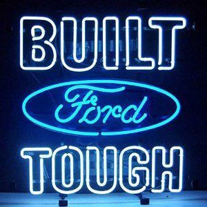 "(adsbygoogle = window.adsbygoogle || []).push();   Not just a slogan for Ford trucks but also a mantra for all those who want a quality, American product. – Sign is 24"" X 18"". – 100% hand made, gas-filled, real glass tubes. – Perfect for clubs, man..."