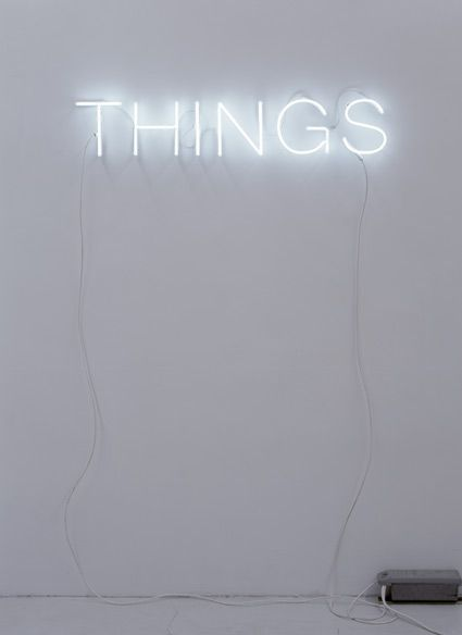Work No. 338  THINGS	 2004	 White neon	 6 in / 15.2 cm high; 1 second on / 1 second off MARTIN CREED
