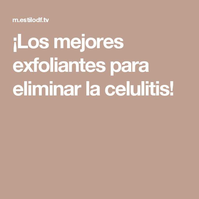 ¡Los mejores exfoliantes para eliminar la celulitis!