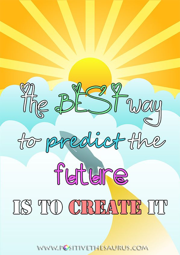 """Motivational quote by Forrest C. Shaklee """"The best way to predict the future is to create it"""". #QuoteSaurus #PositiveSaurus #MotivationalQuotes #ForrestShaklee www.positivethesaurus.com"""