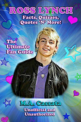 Ross Lynch: Facts, Quizzes, Quotes 'N' More!: Unofficial ... https://www.amazon.com/dp/B013RUXYNO/ref=cm_sw_r_pi_dp_x_CGXSybD1TTEQX