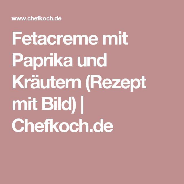 Fetacreme mit Paprika und Kräutern (Rezept mit Bild)   Chefkoch.de