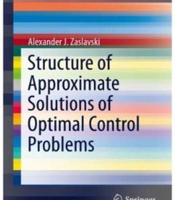 Structure Of Approximate Solutions Of Optimal Control Problems PDF