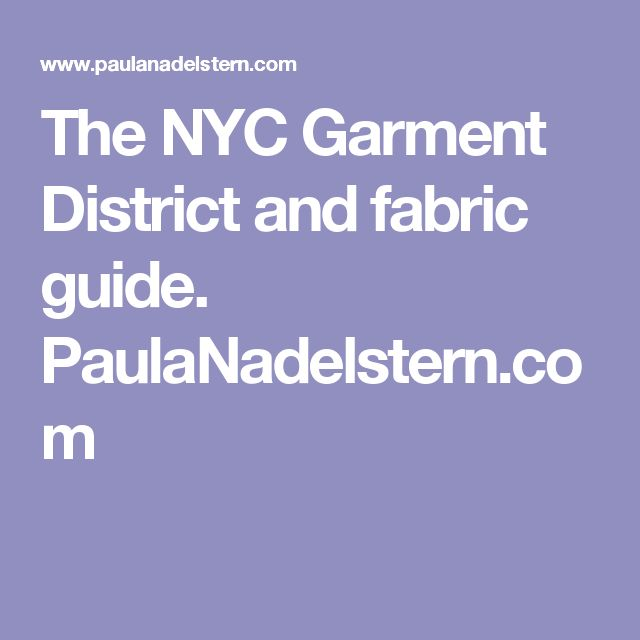 The NYC Garment District and fabric guide. PaulaNadelstern.com